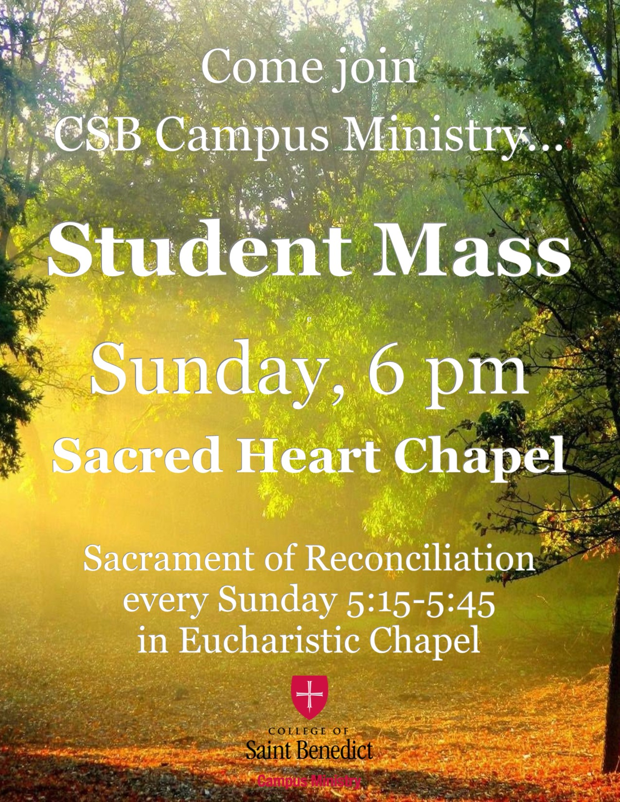CSB Student Mass at 6pm every Sunday in Sacred Heart Chapel, with Reconciliation available from 5:15-5:45 each week before Mass.